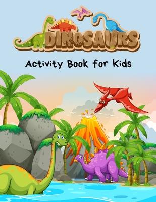 Dinosaurs Activity Book For Kids Fantastic Jumbo Dinosaur Coloring Book For Boys Girls Toddlers Preschoolers Kids 3 8 6 8 Dinosaur Activity Books 40 Dinosaurs Coloring Page Color By Kids Gallery Press