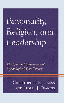 Personality, Religion, and Leadership: The Spiritual Dimensions of Psychological Type Theory