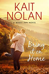 Bring It On Home (Misfit Inn, #4)