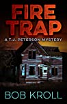 Fire Trap: A T.J. Peterson Mystery