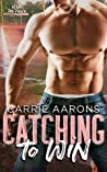 Catching to Win (Over the Fence, #3)