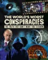 The World's Worst Conspiracies