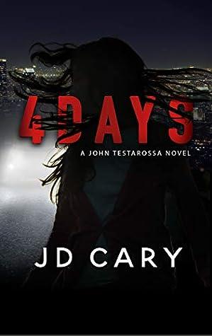 4 Days (John Testarossa #2)