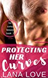 Protecting Her Curves: A BBW Military Romance (His Curvy Beauty Book 1)