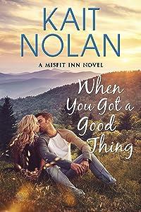 When You Got A Good Thing (Misfit Inn, #1)