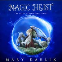 Magic Heist (Fairy Trafficking, #2)