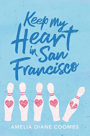 Keep My Heart in San Francisco by Amelia Diane Coombs
