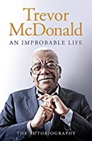 An Improbable Life: The Autobiography