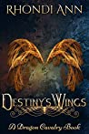 Destiny's Wings: The Dragon Cavalry Book 1
