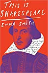 This Is Shakespeare by Emma  Smith