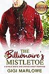 The Billionaire's Mistletoe: A Single Dad's 2nd Chance Sweet Romance