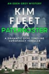 Paternoster: A dramatic dual timeline conspiracy thriller (Eden Grey Mysteries Book 1)