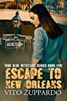 Escape To New Orleans (True Blue Detective #5)