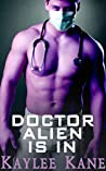 Doctor Alien Is In: A Medical Play Romance