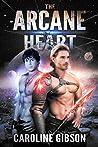 The Arcane Heart (Thrall Prince, #3)