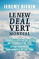 Le New Deal Vert Mondial: Pourquoi la civilisation fossile va s'effondrer d'ici 2028 - Le plan économique pour sauver la vie sur Terre