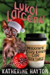 Lykoi Larceny (Marjorie's Cozy Kitten Cafe #3)