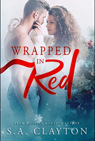 Wrapped in Red by S.A. Clayton