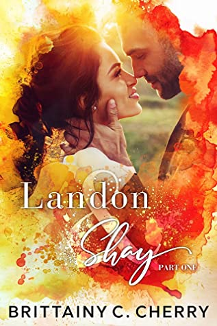 Landon & Shay: Part One (L&S Duet, #1)