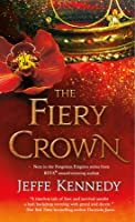 The Fiery Crown (Forgotten Empires, #2)