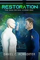 Restoration: The Gaia Origin, Book One