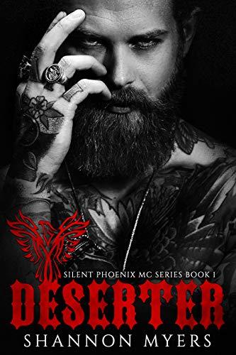 Shannon Myers - Silent Phoenix MC 1 - Deserter
