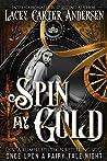 Spin My Gold: A Reverse Harem Rumpelstiltskin Retelling