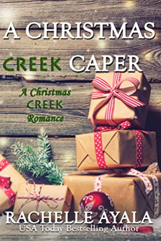 A Christmas Creek Caper by Rachelle Ayala