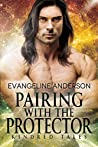Pairing with the Protector (Brides of the Kindred #26)