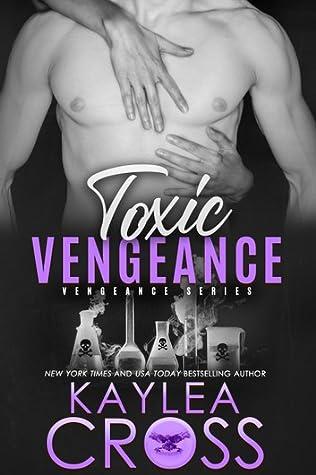 Toxic Vengeance (Vengeance, #4)