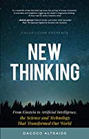 New Thinking: From Einstein to Artificial Intelligence, the Science and Technology at Transformed Our World