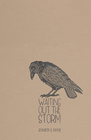 Waiting Out The Storm by Jennifer A. Payne