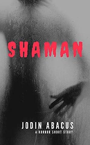 Shaman by Jodin Abacus