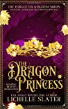 The Dragon Princess by Lichelle Slater