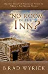 """# """"NO ROOM IN THE INN?"""": The Fiery Trials of Life Prepare and Protect the Pathway to Your Heavenly Mansion"""