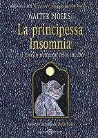 La principessa Insomnia e il rovello notturno color incubo (Zamonien, #7)