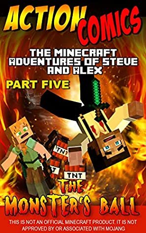Action Comics: The Minecraft Adventures of Steve and Alex: The Monster's Ball – Part Five (Conclusion) (Minecraft Steve and Alex Adventures Book 37)