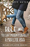 Rule #4: You Can't Misinterpret a Mistletoe Kiss
