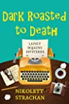 Dark Roasted to Death (Lainey Boggins Mysteries Book 1)