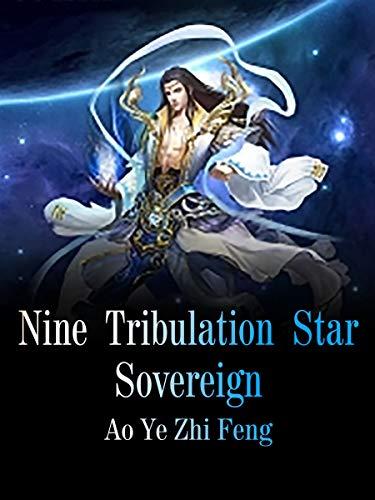 NineTribulationStarSovereign: Volume 1 Ao YeZhiFeng, Babel Novel