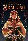 The Shattering of the Spirit-Sword: Brackish - Part I (Brackish, Book #1)