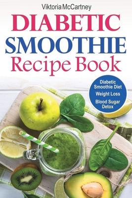 Diabetic Smoothie Recipe Book Diabetic Green Smoothie