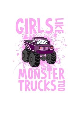 Girls Like Monster Trucks Too Monster Truck Lined Line Dam Notebook Journal Gift By Offroad Lovers Publishing