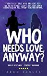 Who Needs Love, Anyway?