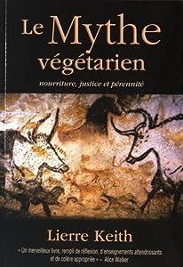 Le mythe végétarien : Nourriture, justice et pérennité