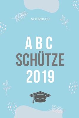 Abc Sch Tze 2019 Notizbuch A5 Notizbuch Punktiert Geschenk