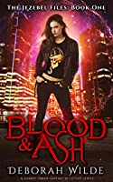 Blood & Ash (The Jezebel Files, #1)