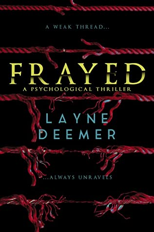 Frayed by Layne  Deemer