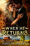 When He Returns (Lost and Found in Thorndale, #2)