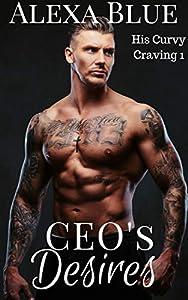 CEOs Desires (His Curvy Craving #1)